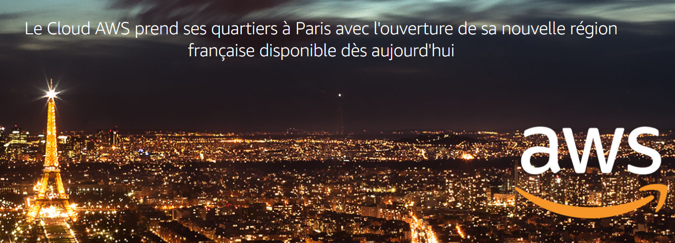 Ouverture de la Région Amazon Web Services (AWS) en France